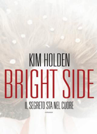 Bright-Side-il-segreto-sta-nel-cuore-Kim-Holden-Bright-Side-1-e1460457502885
