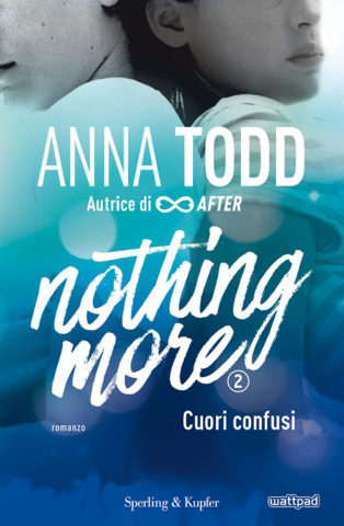 "Recensione: ""Nothing more"" di Anna Todd edito Sperling and Kupfer"