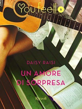 """Presentazione: """"Un amore di sorpresa"""" di Daisy Raisi. Edito Youfeel"""