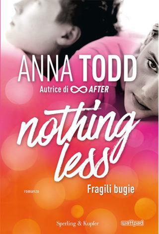 "Recensione: ""Nothing less"" (fragili bugie) di Anna Todd edito Sperling & Kupfer."