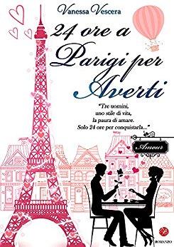 Recensione: 24 ore a Parigi per averti di Vanessa Vescera – B. Ed.