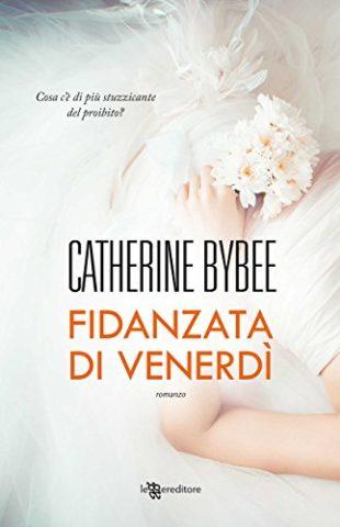 Recensione: Fidanzata di venerdì, Catherine Bybee