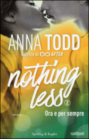 "Recensione: ""Nothing Less"" di Anna Todd edito Sperling & Kupfer."