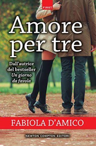 """Recensione: """"Amore per tre"""" di Fabiola D'amico edito Newton Compton"""