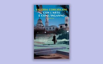 Con l'arte e con l'inganno Valeria Corciolani